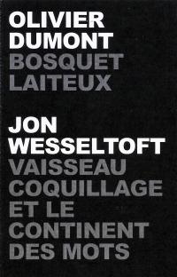 Olivier Dumont / Jon Wesseltoft – Bosquet Laiteux / Vaisseau Coquillage Et Le Continent Des Mots (KULT 006)