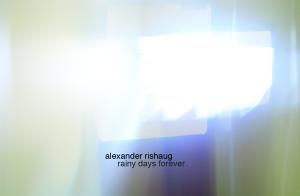 Alexander Rishaug - Rainy Days Forever (KULT 012)